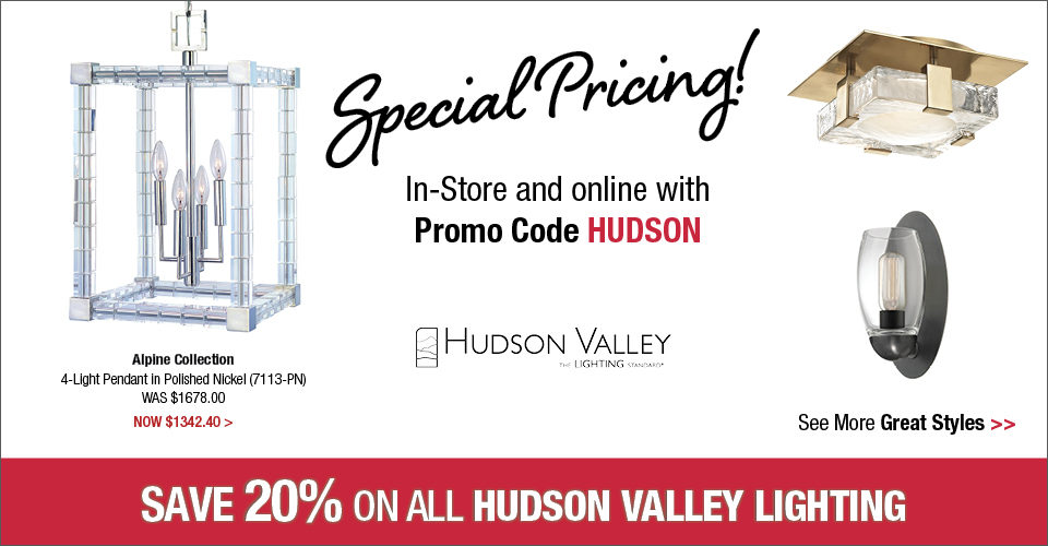 Hudson Valley Lighting Special Pricing!