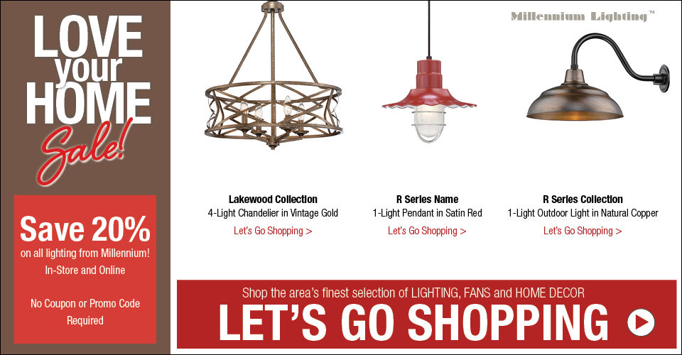 Love Your Home and Save on Millennium Lighting